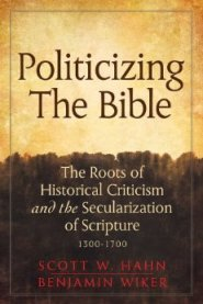 Hahn and Wiker, Politicizing the Bible