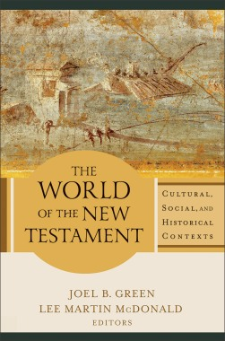 THE WORLD OF THE NEW TESTAMENT edited by Green and McDonald