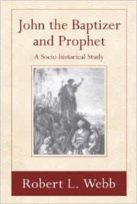 Webb, JOHN THE BAPTIZER AND PROPHET