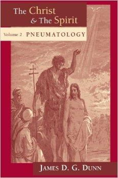 Dunn, THE CHRIST AND THE SPIRIT, V. 2