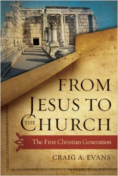 C.A. Evans, From Jesus to the Church