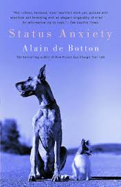 de Botton, STATUS ANXIETY