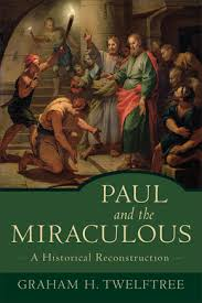 Twelftree, Paul and the Miraculous