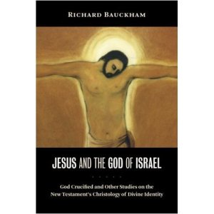 Bauckham, JESUS AND THE GOD OF ISRAEL