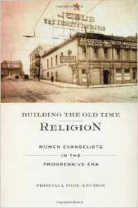 Pope-Levison, Building the Old Time Religion